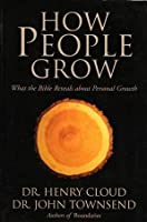 How People Grow - What The Bible Reveals About Personal Growth