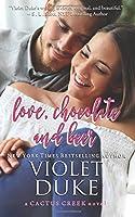 Love, Chocolate, and Beer: Luke & Dani (Cactus Creek) (Volume 1)