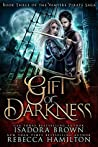 Gift of Darkness (The Vampire Pirate Saga, #3)