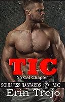 Tic (Soulless Bastards MC No Cal Chapter, #3)