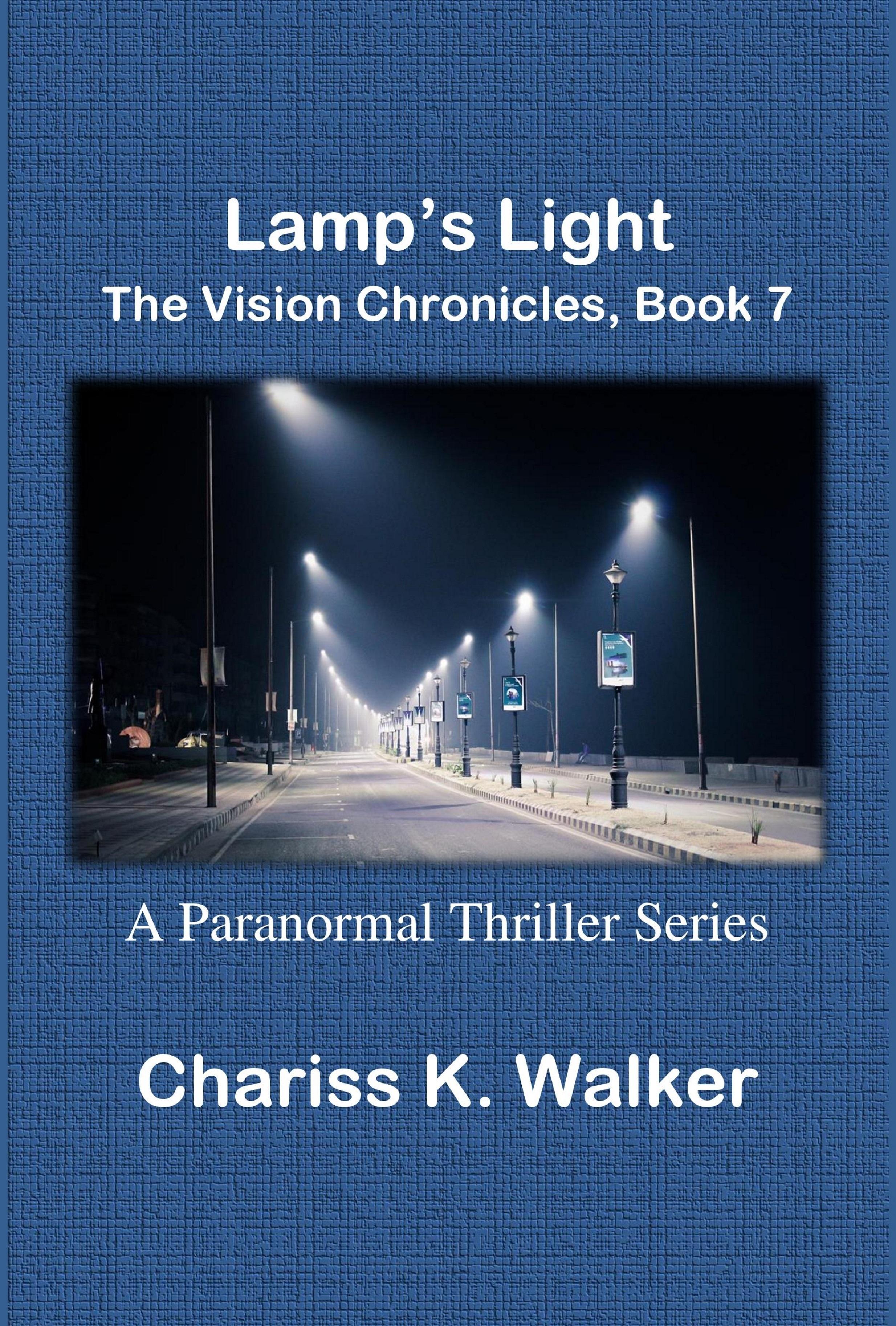 Lamps Light  by  Chariss K. Walker
