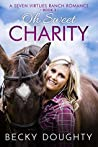 Oh Sweet Charity (Seven Virtues Ranch #3)