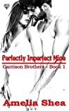 Perfectly Imperfect Mine (Garrison Brothers Book 1)
