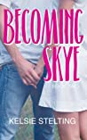 Becoming Skye: Book Two