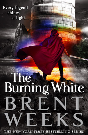 The Burning White (Lightbringer #5) by Brent Weeks