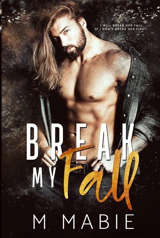 Break My Fall by M. Mabie