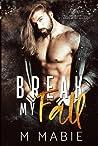 Break My Fall (The Breaking Trilogy, #1)