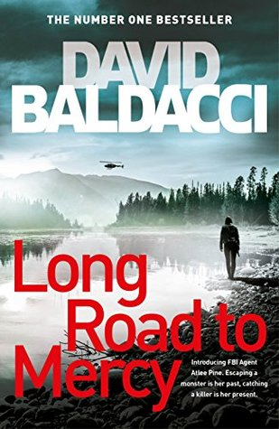 Long Road to Mercy (Atlee Pine, #1) by David Baldacci