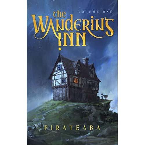 The Wandering Inn: Volume 1 by Pirateaba