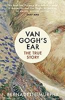 Van Gogh's Ear: The True Story