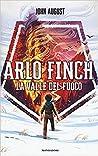 La Valle del Fuoco. Arlo Finch by John August
