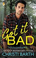 Got It Bad (Bad Boys Gone Good, #3)