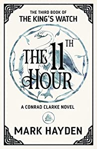 The Eleventh Hour (The King's Watch #3)