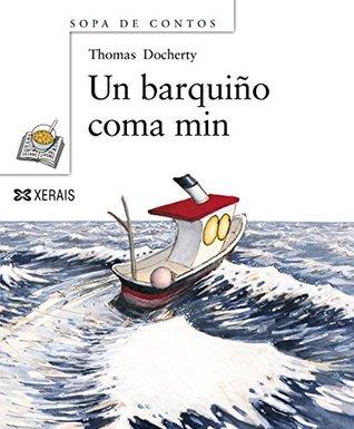 Un Barquino Coma Min / I Like a Barquina (Sopa de contos: primeiros lectores/ Soup of Stories: Readers Beginners)