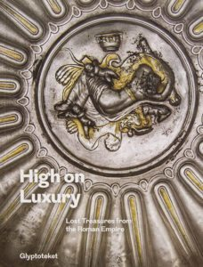 High on Luxury: Lost Treasures from the Roman Empire