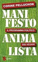 Manifesto animalista: il programma politico dei vegani