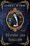 Rhapsody and Rebellion (Enduring Legacy #7)