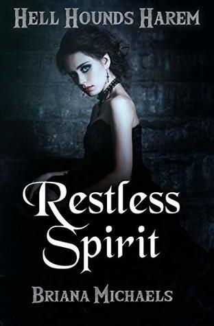 Restless Spirit (Hell Hounds Harem, #1)