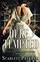 The Duke I Tempted (Secrets of Charlotte Street)