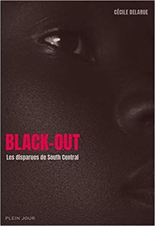 Black-Out. Les disparues de South central by Cecile Delarue