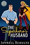 The Superhero's Husband: A novella about what it's like being married to a superhero (The Superheroes' Wives World Book 2)