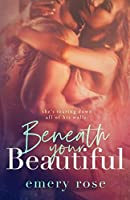 Beneath Your Beautiful (Beautiful, #1)