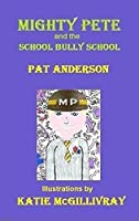 Mighty Pete and the School Bully School