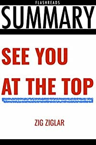 Summary: See You at the Top by Zig Ziglar