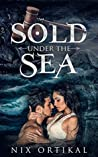 Sold Under The Sea by Nix Ortikal