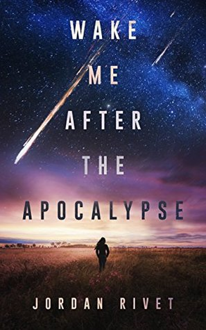 Wake Me After the Apocalypse (Bunker Books, #1)