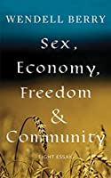 Sex, Economy, Freedom, & Community: Eight Essays