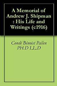 A Memorial of Andrew J. Shipman : His Life and Writings (c1916)