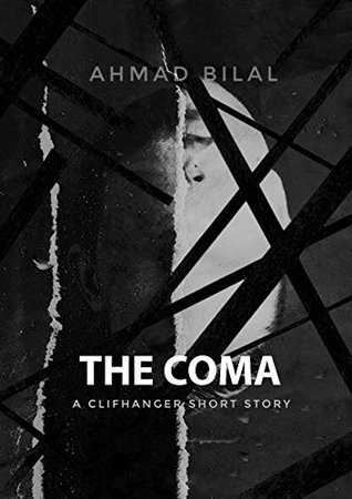 The Coma: Don't trust anyone, even yourself! Ahmad Bilal, Nayar Abbas, Husna Thaslim