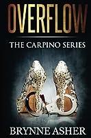 Overflow (The Carpino Series) (Volume 1)
