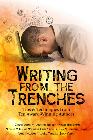 Writing From the Trenches - Tips & Techniques from Ten Award-winning Authors