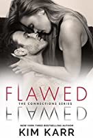 Flawed (The Connections Series Book 5)