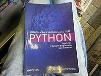 Introdução À Programação Com Python. Algoritmos E Lógica De Programação Para Iniciantes