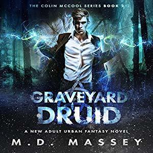 Graveyard Druid by M.D. Massey