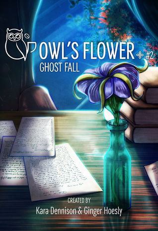 Ghost Fall (Owl's Flower #2)