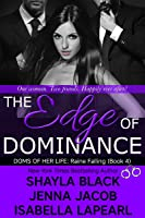 The Edge of Dominance (The Doms of Her Life, #4)