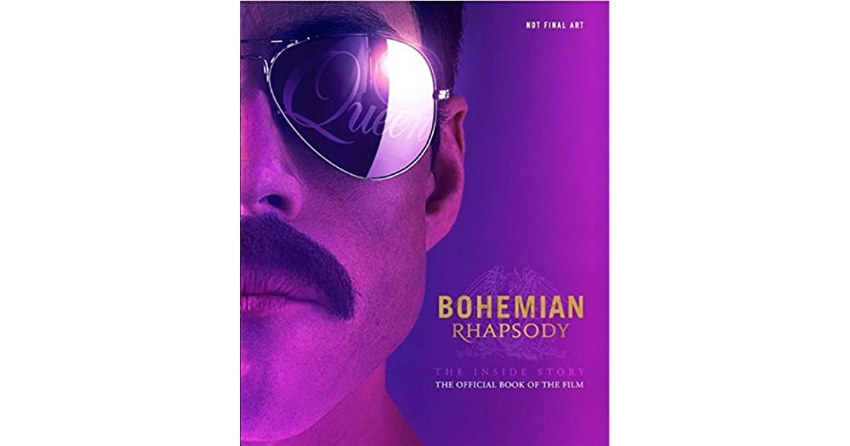 Bohemian Rhapsody The Official Book Of The Movie By Owen Williams