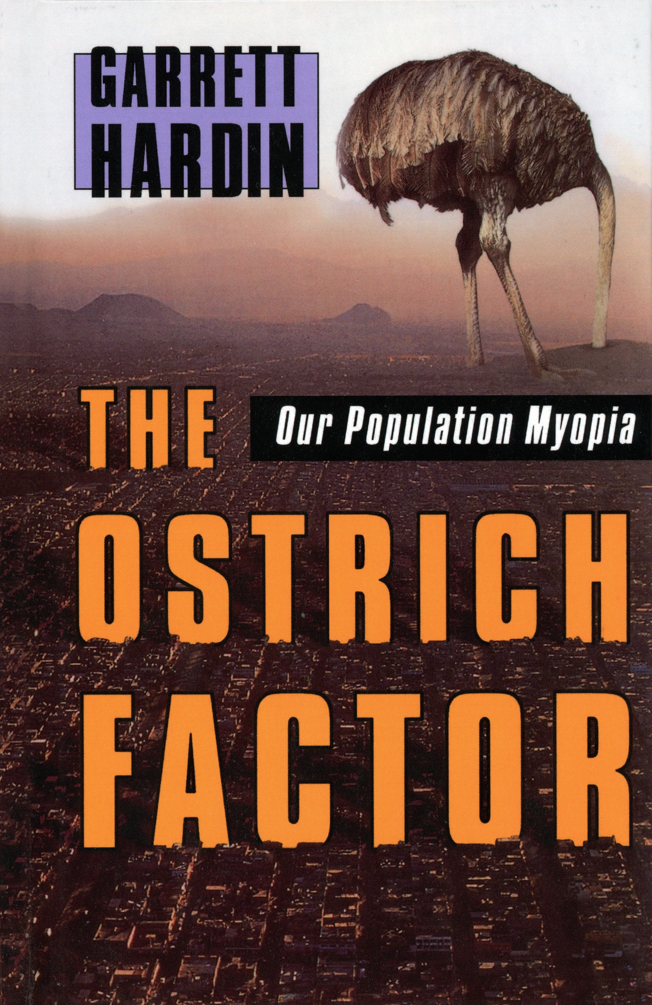 The Ostrich Factor Our Population Myopia