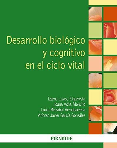 Desarrollo biológico y cognitivo en el ciclo vital  by  Izarne Lizaso Elgarresta