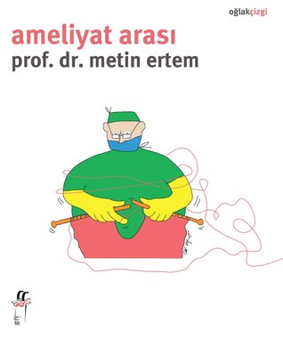 Ameliyat Arası by Metin Ertem