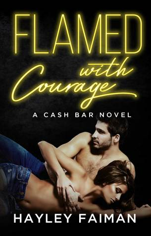 Flamed with Courage (Cash Bar #3)