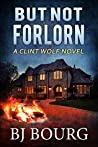 But Not Forlorn (Clint Wolf Mystery, #7)