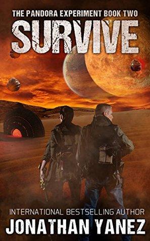 Survive: A Post-Apocalyptic Alien Survival Series (The Pandora Experiment Book 2)