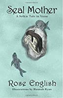 Seal Mother: A Selkie Tale in Verse
