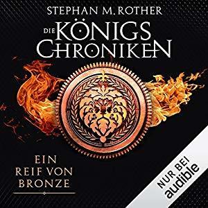 Ein Reif von Bronze (Die Königschroniken, #2) Stephan M. Rother, Volker Niederfahrenhorst