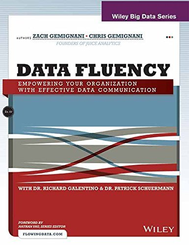 Data Fluency: Empowering Your Organization with Effective Data Communication R. Galentino